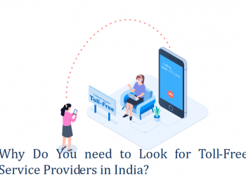 Why Do You need to Look for Toll-Free Service Providers in India (1)