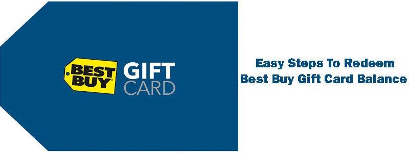 best buy gift card balance  easy steps to redeem best buy