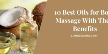 Best Oils for Body Massage With Their Benefits