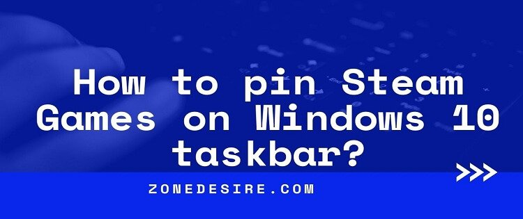 pin Steam Games on Windows 10 taskbar