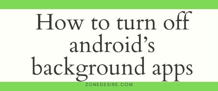 turn off android's background apps