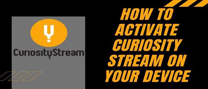 activate Curiosity stream