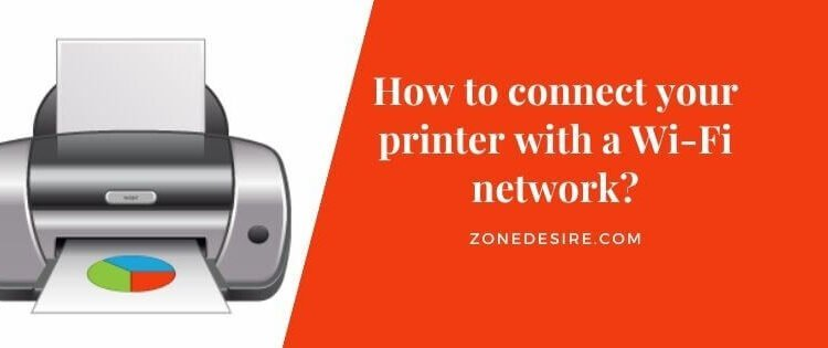 connect your printer with a Wi-Fi network