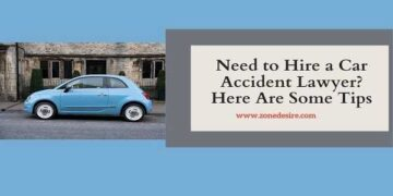 Need to Hire a Car Accident Lawyer? Here Are Some Tips