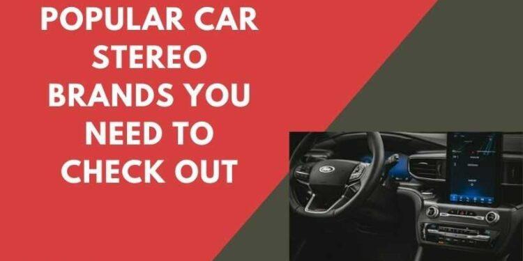 Popular Car Stereo Brands