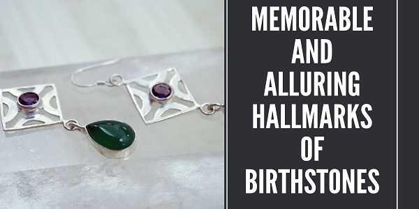 Alluring Hallmarks of Birthstones