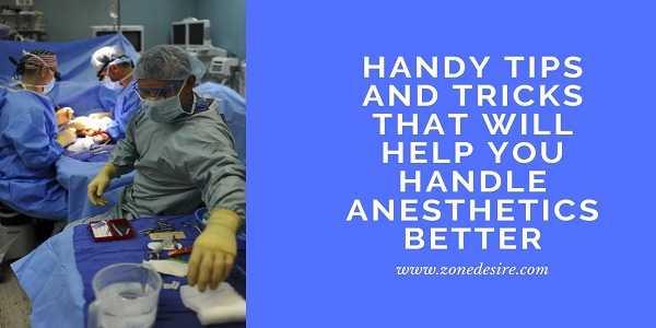Handle Anesthetics Better